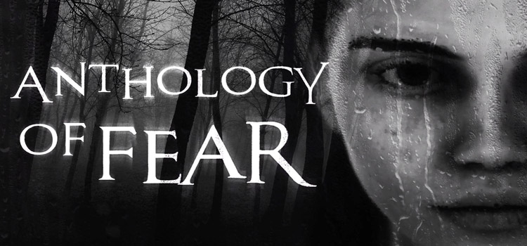 Anthology Of Fear Free Download FULL Version PC Game