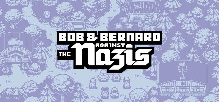 Bob And Bernard Against The Nazis Free Download