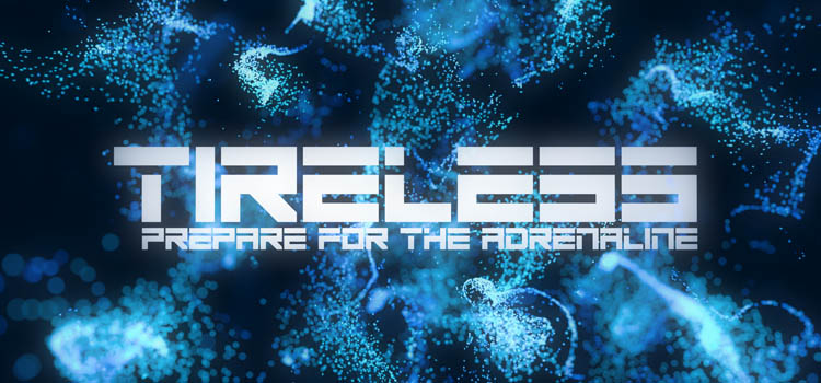 TIRELESS Prepare For The Adrenaline Free Download