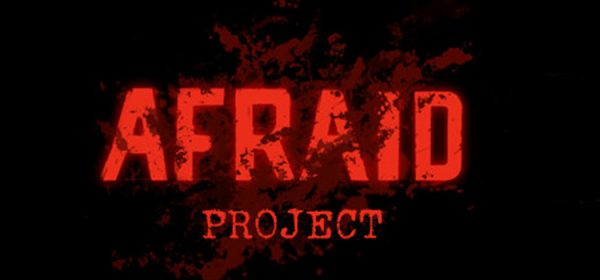 Afraid Project Free Download FULL Version PC Game