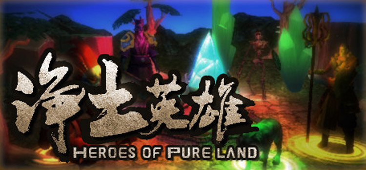 Heroes Of Pure Land Free Download FULL PC Game