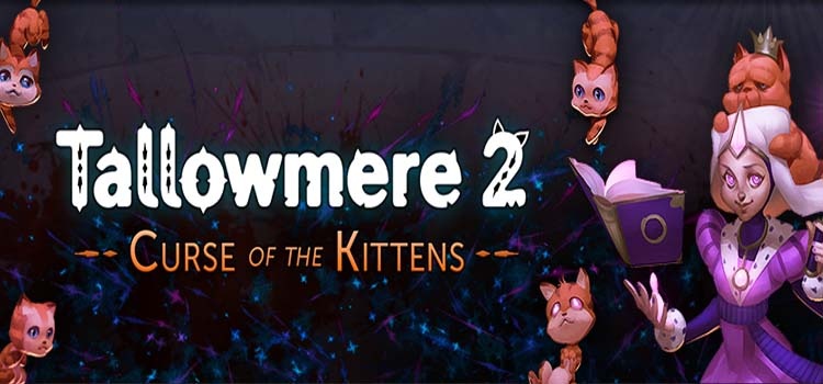 Tallowmere 2 Free Download Curse Of The Kittens Game