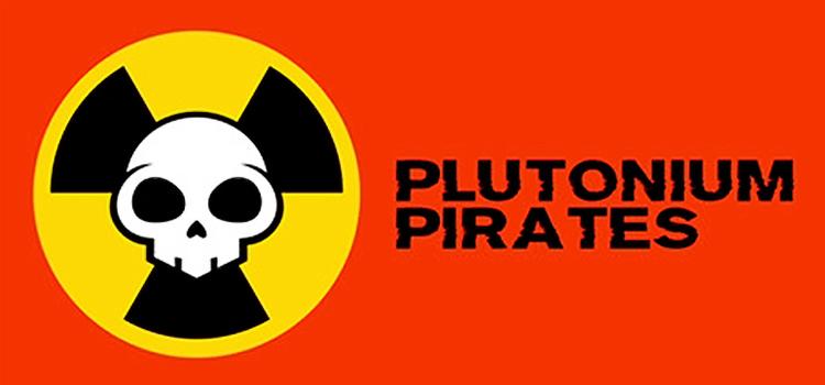 Plutonium Pirates Free Download FULL PC Game