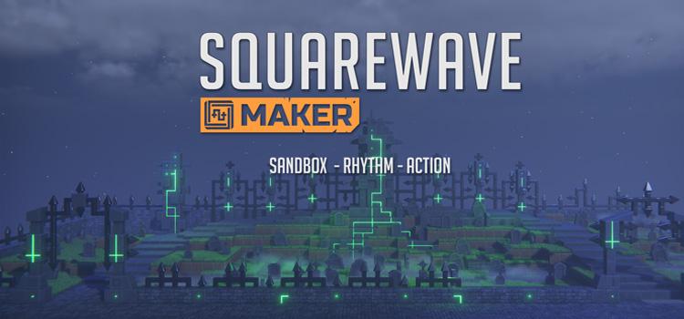 Squarewave Maker Free Download FULL PC Game