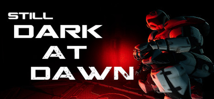 Still Dark At Dawn Free Download FULL PC Game