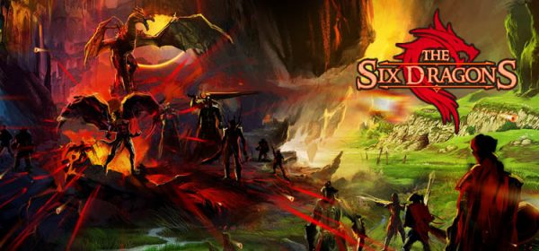 The Six Dragons Free Download FULL Version Game
