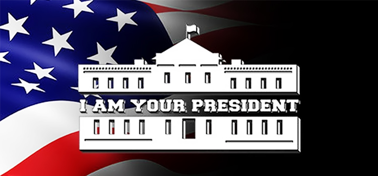 I Am Your President Free Download FULL PC Game