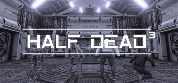 HALF DEAD 3 Free Download FULL Version PC Game