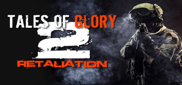 Tales Of Glory 2 Retaliation Free Download PC Game