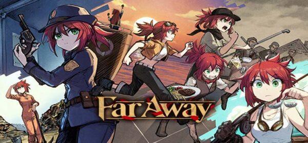 Far Away Free Download FULL Version Crack PC Game