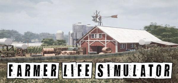 Farmer Life Simulator Free Download FULL PC Game