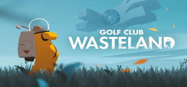 Golf Club Wasteland Free Download FULL PC Game