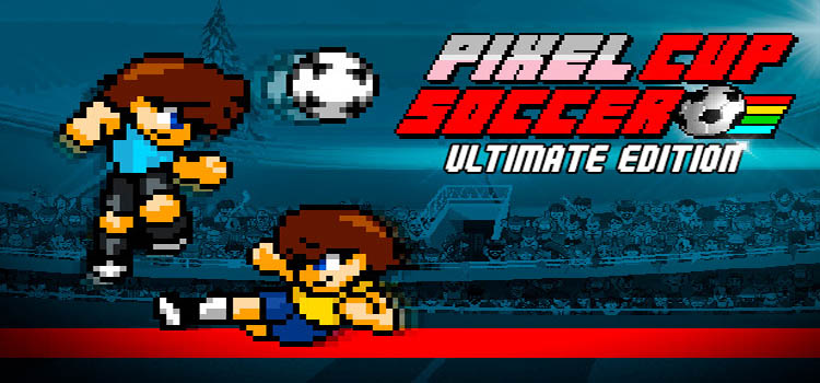 Pixel Cup Soccer Ultimate Edition Free Download Game
