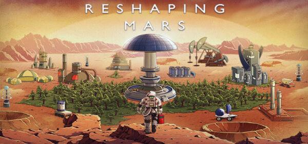 Reshaping Mars Free Download FULL Version PC Game
