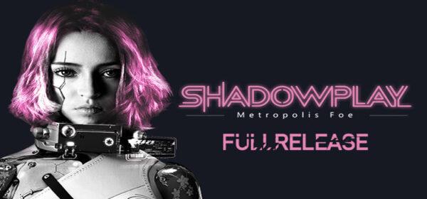 Shadowplay Metropolis Foe Free Download PC Game